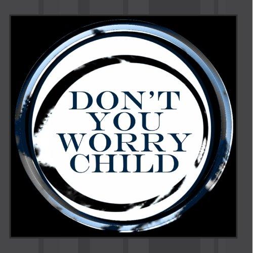 Swedish House Mafia Don't You Worry Child